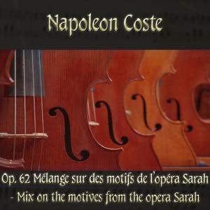 Napoléon Coste: Mélange sur des motifs de l'opéra