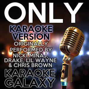 Only (Karaoke Version) (Originally Performed By Nicki Minaj, Drake, Lil Wayne & Chris Brown)