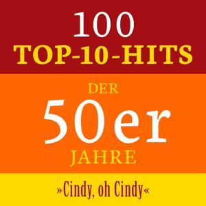 Cindy oh Cindy: 100 Top 10 Hits der 50er Jahre