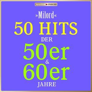 Masterpieces presents Dalida: Milord (50 Hits der 50er & 60er)