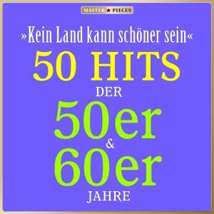 Masterpieces presents Rene Carol: Kein Land kann schöner sein (50 Hits der 50er & 60er)