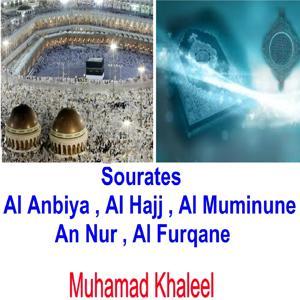 Sourates Al Anbiya, Al Hajj, Al Muminune, An Nur, Al Furqane (Quran)