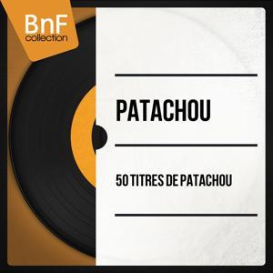 50 Titres de Patachou (Mono Version)