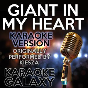 Giant in My Heart (Karaoke Version) (Originally Performed By Kiesza)