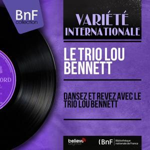 Dansez et rêvez avec le Trio Lou Bennett (Mono Version)
