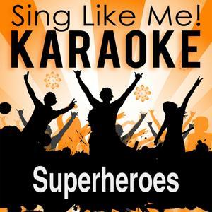 Superheroes (Karaoke Version)