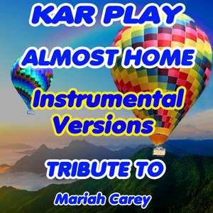 Almost Home (Instrumental Versions: Tribute to Mariah Carey)