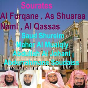 Sourates Al Furqane, As Shuaraa, Naml, Al Qassas (Quran)