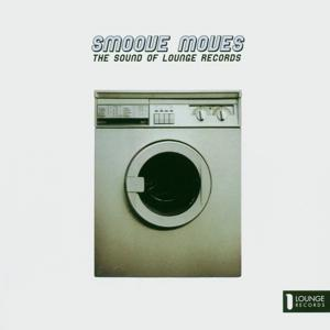 Smoove Moves - The Sound Of Lounge Records