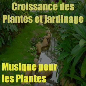 Musique pour les plantes, vol. 2 (Croissance des plantes et jardinage)