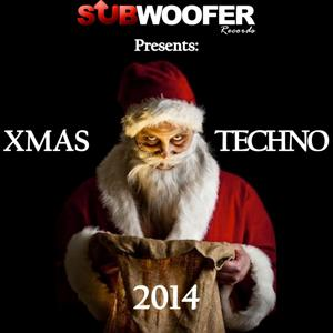 Subwoofer Records Presents: XMAS Techno 2014