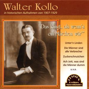 Das klingt, als wenn's ein Märchen wär (Walter Kollo: Aufnahmen von 1908-1929)
