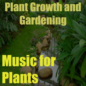 Music for Plants, Vol. 10 (Plant Growth and Gardening)