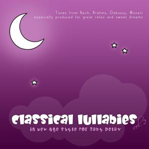Classical Lullabies in New Age Style for Baby Relax, Vol. 2 (Tunes from Bach, Brahms, Debussy, Mozart, Especially Produced for Great Relax and Sweet Dreams)