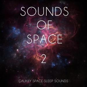 Sounds of Space, Vol. 2 (Galaxy Space Sleep Sounds)
