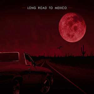 Long Road to Mexico
