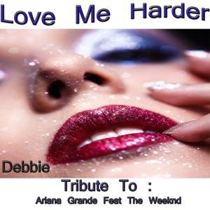 Love Me Harder: Tribute to Ariana Grande, The Weeknd
