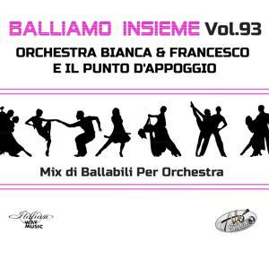 Balliamo insieme, Vol. 93 (Mix di ballabili per orchestra)
