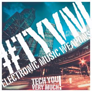 #TYVM (Electronic Music Weapons)