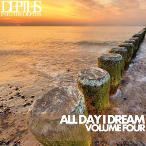 All Day I Dream, Vol. Four - Essential Deep House Selection