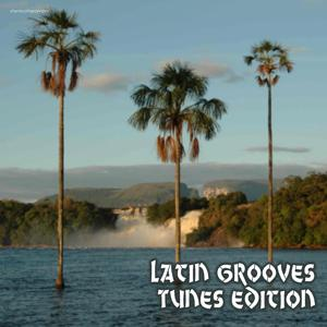 Latin Grooves Tunes Edition