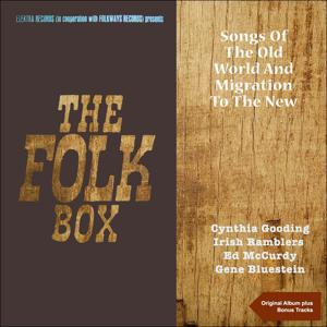Songs of the Old World and Migration to the New (The Folk Box - Original Album Plus Bonus Tracks)