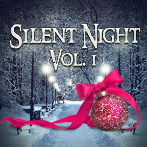 Silent Night, Vol. 1 (Beautiful Christmas Songs)