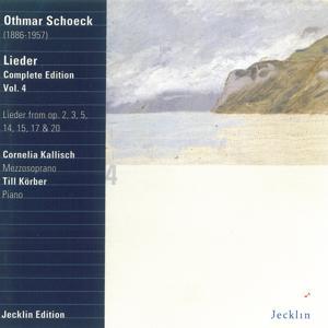 Othmar Schoeck: Lieder - Complete Edition, Vol. 4