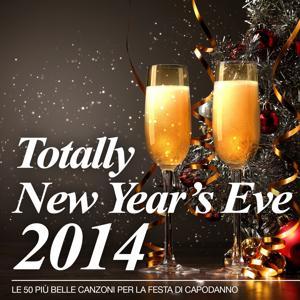 Totally New Year's Eve 2014 (Le 50 più belle canzoni per la festa di Capodanno)