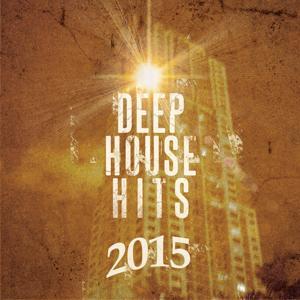 Deep House Hits - 2015, Vol. 1