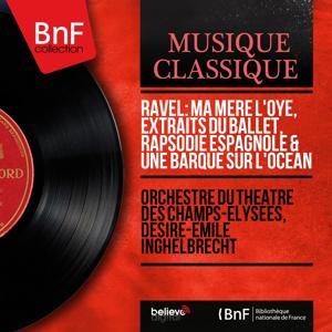 Ravel: Ma mère l'Oye, extraits du ballet, Rapsodie espagnole & Une barque sur l'océan (Mono Version)