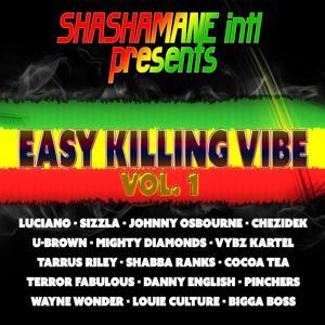 Easy Killing Vibe, Vol. 1 (Shashamane Intl Presents)