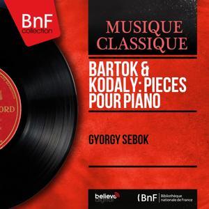 Bartók & Kodály: Pièces pour piano (Mono Version)