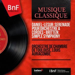 Daniel-Lesur: Sérénade pour orchestre à cordes - Britten: Simple Symphony (Mono Version)