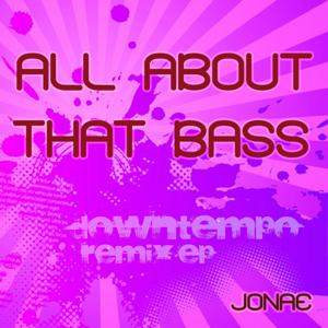 All About That Bass (Downtempo Remix)