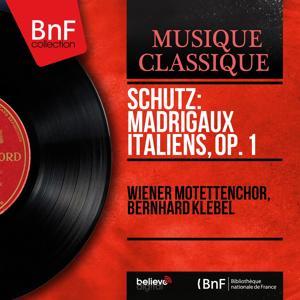 Schütz: Madrigaux italiens, Op. 1 (Mono Version)
