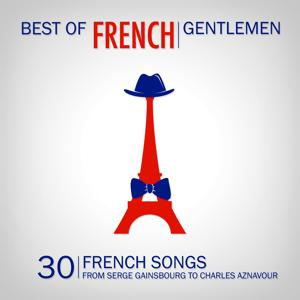 Best of French Gentlemen (30 French Gentlemen Songs)