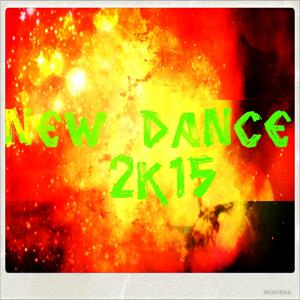 New Dance 2k15 (50 Essential Top Hits EDM for Your Party)