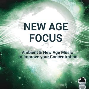 New Age Focus (Ambient & New Age Music to Improve Your Concentration)