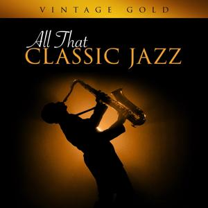 Vintage Gold - All That Classic Jazz