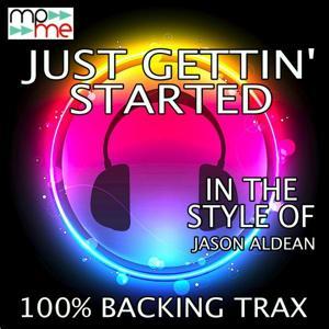 Just Gettin' Started (Originally Performed by Jason Aldean) [Karaoke Versions]
