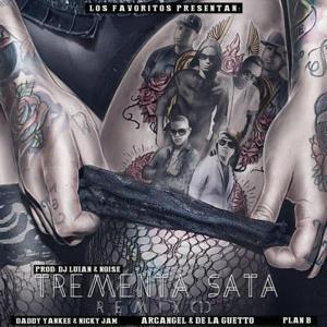 Tremenda Sata (Remix) [feat. Daddy Yankee, Nicky Jam, Arcangel, De La Ghetto & Plan B]