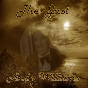 The Just Andy Williams