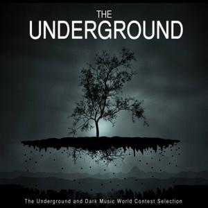 The Underground (The Underground and Dark Music World Contest Selection)