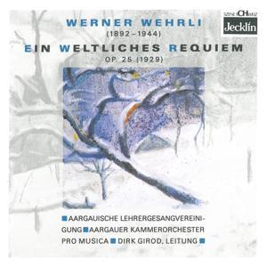 Werner Wehli: Ein weltliches Requiem, Op. 25