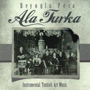 Beyoğlu Pera Alaturka (Instrumental Turkish Art Music)