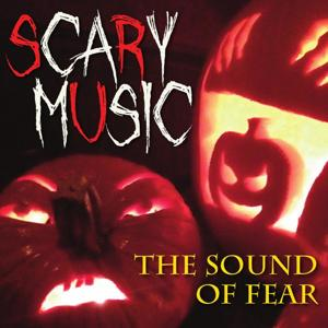 Scary Music: The Sound of Fear (Scary, Creepy, Suspense, Eerie Instrumental Horror Music)