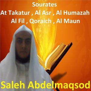 Sourates At Takatur, Al Asr, Al Humazah, Al Fil, Qoraich, Al Maun (Quran)