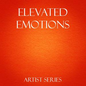 Elevated Emotions Works