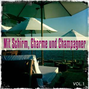 Mit Schirm, Charme Und Champagner, Vol. 1 (Deluxe Beach Bar Chill House Tunes)